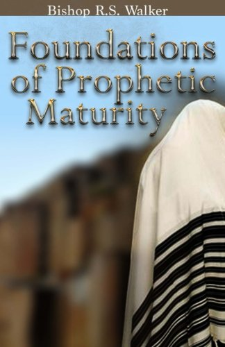 9780692423134: Foundations of Prophetic Maturity