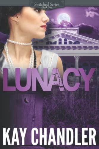 LUNACY: A 1930's Southern Fiction Romance: Southern Secrets (Switched Series) (Volume 1): Kay ...