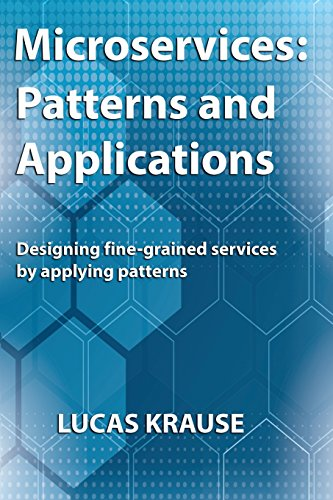 9780692424278: Microservices: Patterns and Applications: Designing fine-grained services by applying patterns