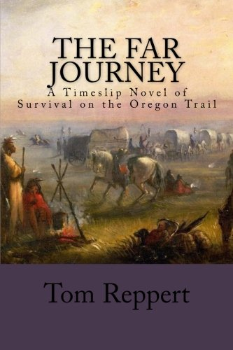 9780692424346: The Far Journey: A Timeslip Novel of Survival on the Oregon Trail