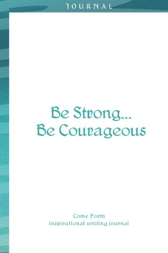 9780692424414: Be Strong...Be Courageous...: inspirational writing journal