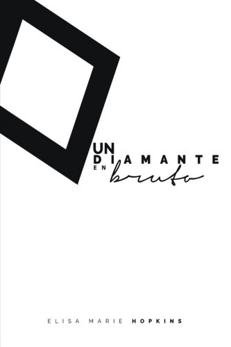 9780692425251: Un Diamante en Bruto: Volume 1 (A Diamond in the Rough)