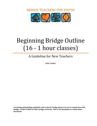 9780692425459: Beginning Bridge  Outline - A Guideline for       New Teachers: 16 - 1 Hour Classes
