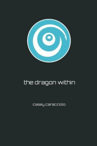The Dragon Within (Scargen) (Volume 2): Casey Caracciolo