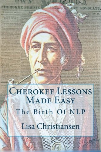 9780692426401: Cherokee Lessons Made Easy: The Birth Of NLP