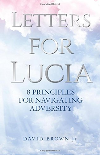 9780692426685: Letters for Lucia: 8 Principles for Navigating Adversity
