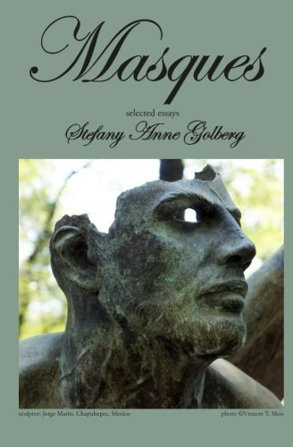 Masques: Selected Essays: Golberg, Stefany Anne
