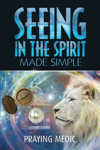 9780692427927: Seeing in the Spirit Made Simple (The Kingdom of God Made Simple) (Volume 2)