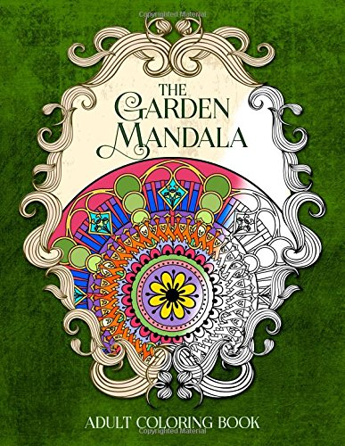 9780692427972: The Garden Mandala: An Adult Coloring Book (Eclectic Coloring Books) (Volume 2)