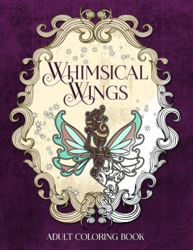 9780692428009: Whimsical Wings: An Adult Coloring Book: Volume 3