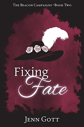 Fixing Fate (The Beacon Campaigns) (Volume 2): Gott, Jenn