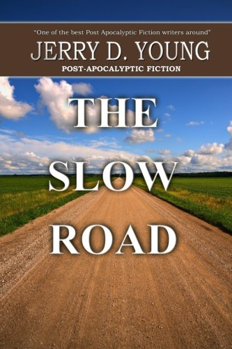 The Slow Road: Jerry D Young