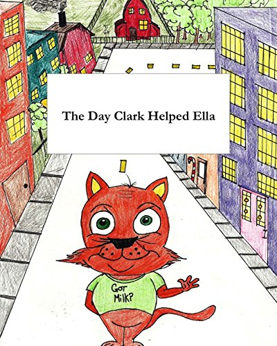 9780692428832: The Day Clark Helped Ella: A Little Story with Big Imagination