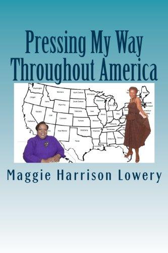 9780692429228: Pressing My Way Throughout America