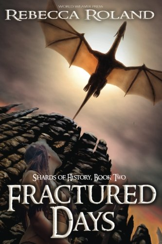 Fractured Days (Shards of History) (Volume 2): Roland, Rebecca