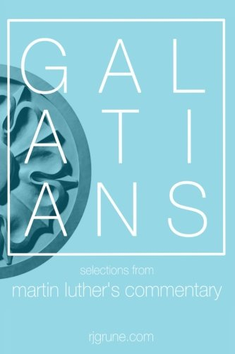 Galatians: Selections from Martin Luther: Luther, Martin