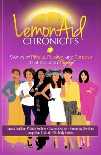 LemonAid Chronicles: Stories of Pitfalls, Passion and: Davida Bratton, Jacqueline