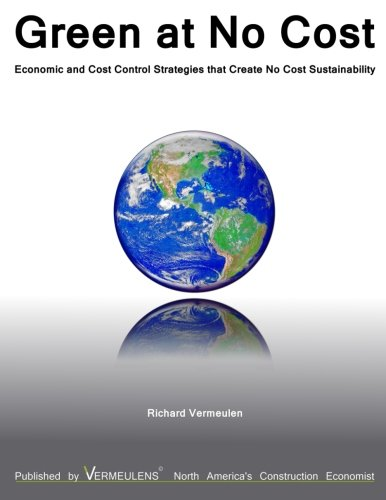 9780692430033: Green at No Cost: Economic and Cost Control Strategies that Create No Cost Sustainability