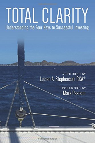 9780692430118: Total Clarity: Understanding The Four Keys to Successful Investing