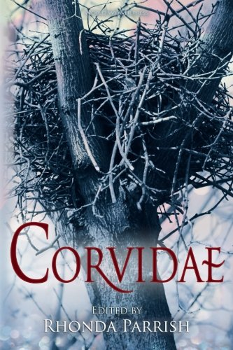 Corvidae (Rhonda Parrish's Magical Menageries) (Volume 2): Adria Laycraft; Angela Slatter; ...