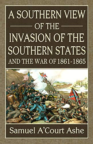 9780692431306: A Southern View of the Invasion of the Southern States and War of 1861-65