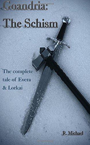 9780692431375: Goandria: The Schism: The Complete Tale of Evera & Lorkai
