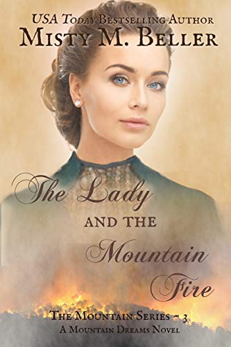 9780692431955: The Lady and the Mountain Fire (Mountain Dreams Series) (Volume 3)