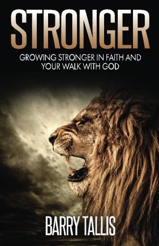 9780692432068: Stronger: Growing Stronger in Faith and your Walk with God