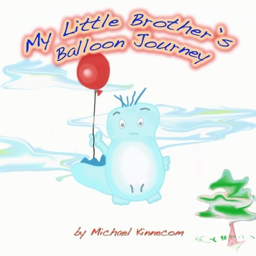 9780692432884: My Little Brother's Balloon Journey