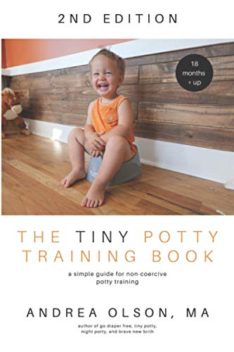 9780692433188: The Tiny Potty Training Book: A Simple Guide for Non-coercive Potty Training