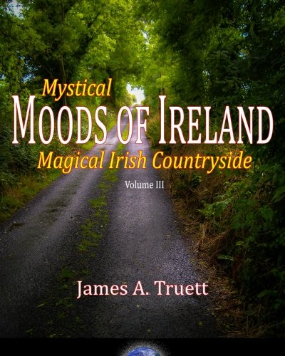 9780692433225: Mystical Moods of Ireland: Magical Irish Countryside: Volume 3 (Moods of Our World)