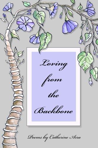 9780692433393: Loving from the Backbone