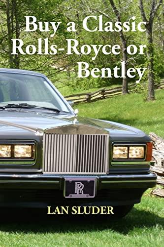 9780692435199: Buy a Classic Rolls-Royce or Bentley