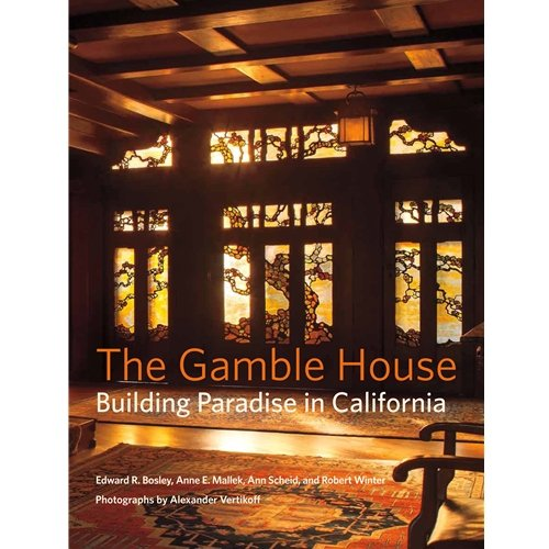 9780692435205: The Gamble House: Building Paradise in California
