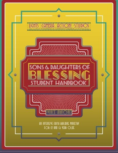 9780692435892: Sons and Daughters of Blessing Student Handbook: An IntensiveFaith Building Ministry for 12 and 13 Year Olds