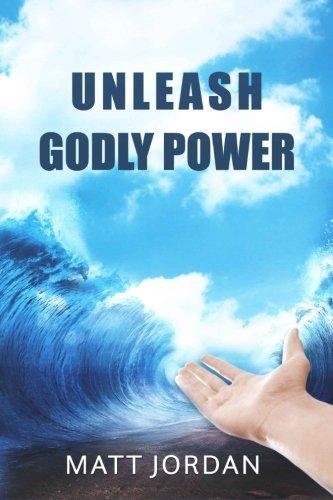 9780692436059: Unleash Godly Power