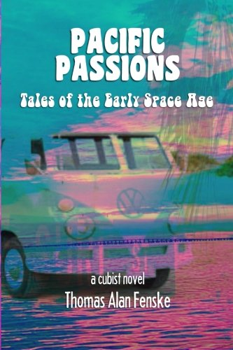 9780692436066: Pacific Passions: Tales of the Early Space Age/A Cubist Novel