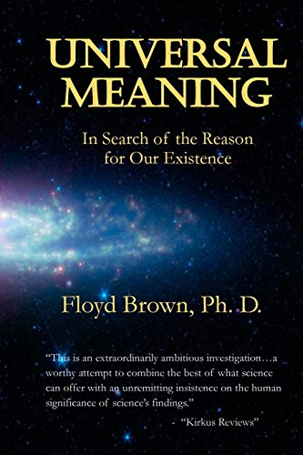9780692436103: Universal Meaning: In Search of The Reason For Our Existence
