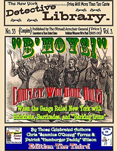 """B'hoys!"": When The Gangs Ruled New York with Brickbats, Barricades, & ""Barking..."