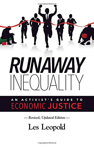 Runaway Inequality: An Activist's Guide to Economic Justice: Les Leopold