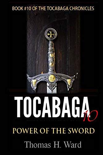 9780692436363: Tocabaga 10: Power of the Sword (The Tocabaga Chronicles) (Volume 10)