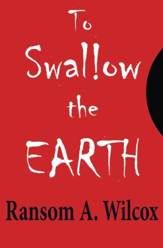 9780692436394: To Swallow the Earth: A Western Thriller