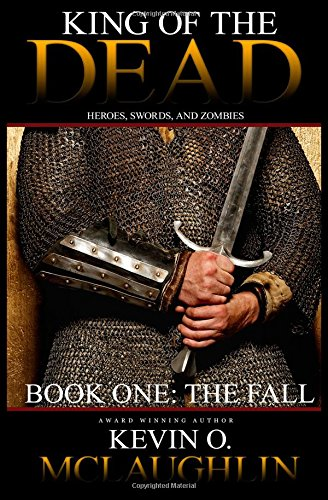 King of the Dead Book One: The Fall (Volume 1): McLaughlin, Kevin O.