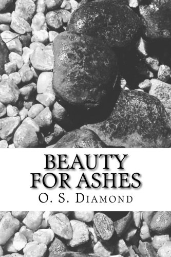9780692436462: Beauty For Ashes