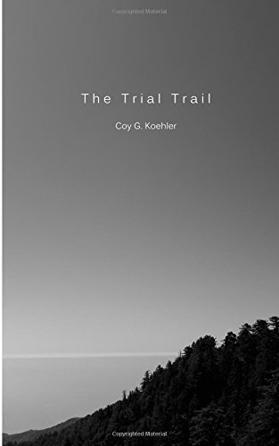 The Trial Trail: Coy G Koehler