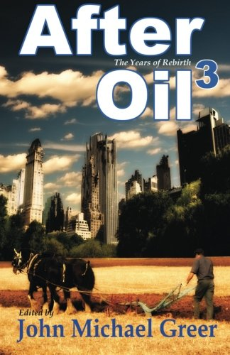 9780692436554: After Oil 3: The Years of Rebirth: Volume 3