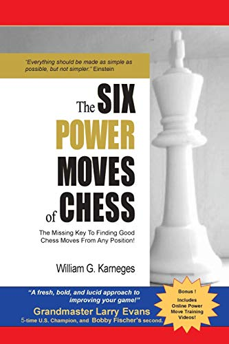 9780692436844: The Six Power Moves of Chess, 3rd Edition: The Missing Key to Finding Good Chess Moves From Any Position!