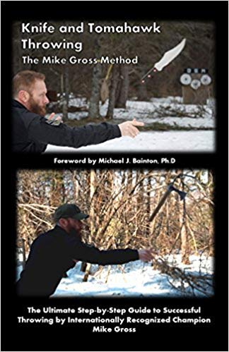 9780692437629: Knife and Tomahawk Throwing The Mike Gross Method