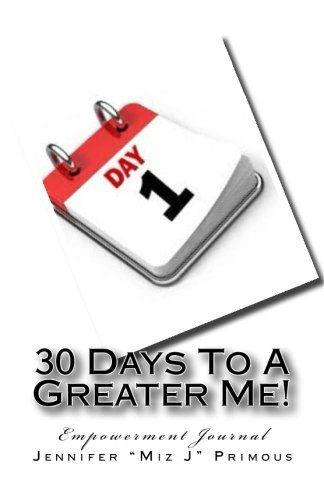 9780692437728: 30 Days To A Greater Me!: Empowerment Journal