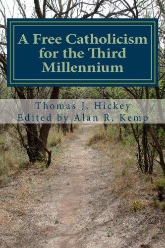 9780692437995: A Free Catholicism for the Third Millennium